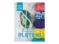 Praktická kniha-Pletení-Techniky,vzory,projekty